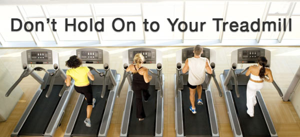 Dont-Hold-On-To-Your-Treadmill